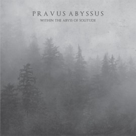 PRAVUS ABYSSUS - Within the...