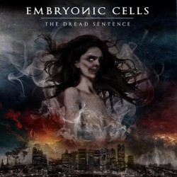 EMBRYONIC CELLS - The Dread...