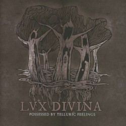 LUX DIVINA - Possessed by...