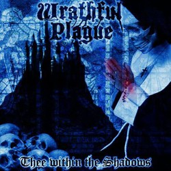 WRATHFUL PLAGUE - Thee...