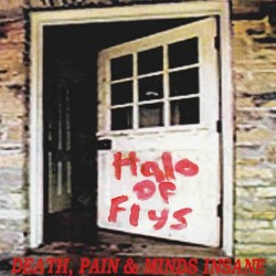 HALO OF FLYS - Death, Pain...